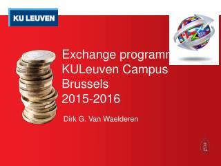 Exchange  programmes  KULeuven Campus Brussels 2015-2016