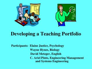 Developing a Teaching Portfolio 	Participants:  Elaine Justice, Psychology