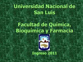 Universidad Nacional de San Luis Facultad de Química, Bioquímica y Farmacia