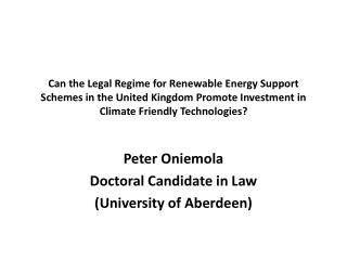 Peter Oniemola Doctoral Candidate in Law (University of Aberdeen)