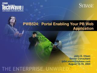 PWB524:  Portal Enabling Your PB Web Application