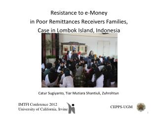 Resistance to e-Money  in Poor Remittances Receivers Families,  Case in Lombok Island, Indonesia