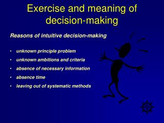 Exercise and meaning of decision-making