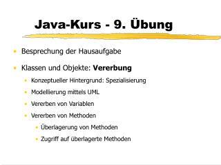 Java-Kurs - 9.  bung