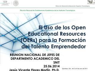 El  U so  de los Open Educational Resources (OERs) para la  Formación  del  Talento Emprendedor