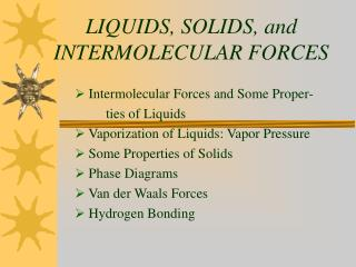LIQUIDS, SOLIDS, and INTERMOLECULAR FORCES