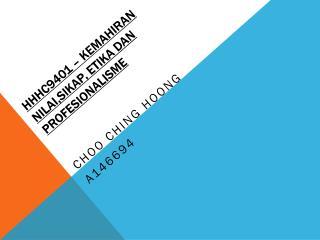 HHHC9401 � KEMAHIRAN NILAI,SIKAP, ETIKA DAN PROFESIONALISME
