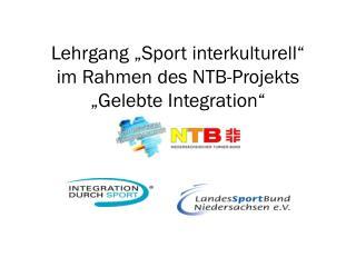 "Lehrgang ""Sport interkulturell"" im Rahmen des NTB-Projekts ""Gelebte Integration"""
