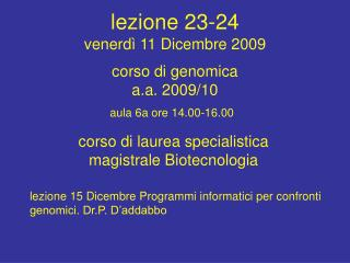 lezione 23-24  venerdì 11 Dicembre 2009
