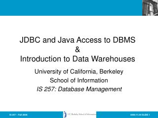JDBC and Java Access to DBMS  Introduction to Data Warehouses