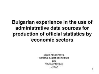 Janka Nikodimova,  National Statistical Institute and  Youlia Antonova,  UNSD