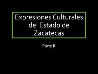 Expresiones Culturales del Estado de Zacatecas