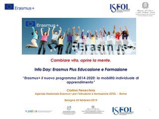 Cambiare vita, aprire la mente. Info  Day : Erasmus Plus Educazione e Formazione
