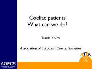 Coeliac patients What can we do?