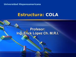 Estructura: COLA