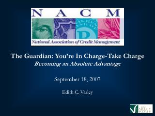 The Guardian: You're In Charge-Take Charge  Becoming an Absolute Advantage September 18, 2007