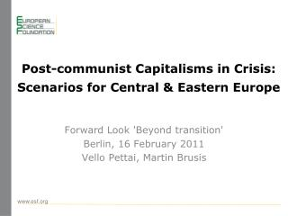 Post-communist Capitalisms in Crisis: Scenarios for Central  &  Eastern Europe