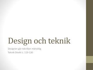 Design och teknik