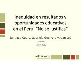 """Inequidad en resultados y oportunidades educativas  en el Perú: """"No se justifica"""""""