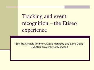 Tracking and event recognition – the Etiseo experience