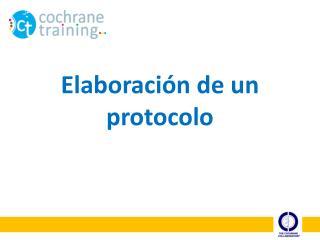 Elaboración de un protocolo