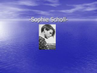 -Sophie Scholl-