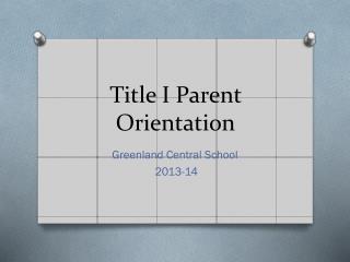 Title I Parent Orientation