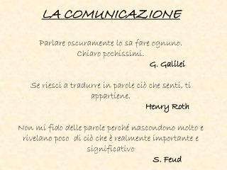 COMUNICAZIONE Deriva dal latino  COMMUNIS