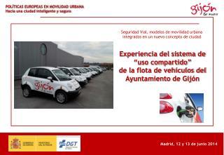 """Experiencia del sistema de """"uso compartido""""  de la flota de vehículos del Ayuntamiento de Gijón"""