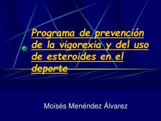 Programa de prevención de la vigorexia y del uso de esteroides en el deporte