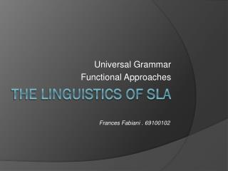 THE LINGUISTICS OF SLA
