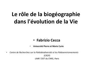 Le rôle de la biogéographie dans l'évolution de la Vie