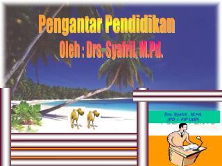 Drs. Syafril , M.Pd. (PD  I  FIP UNP)