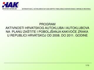 PROGRAM AKTIVNOSTI HRVATSKOG AUTOKLUBA I AUTOKLUBOVA