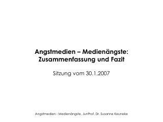 Angstmedien – Medienängste: Zusammenfassung und Fazit