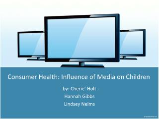 Consumer Health: Influence of Media on Children