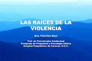 LAS RAÍCES DE LA VIOLENCIA
