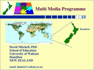 David Mitchell, PhD School of Education University of Waikato Hamilton NEW ZEALAND