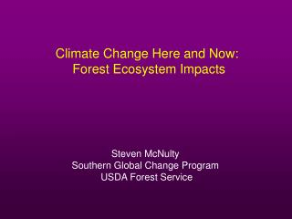 Climate Change Here and Now:   Forest Ecosystem Impacts