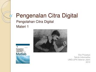 Pengenalan  Citra Digital