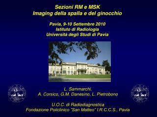 L. Sammarchi, A. Corsico, G.M. Danesino, L. Pietrobono U.O.C. di Radiodiagnostica