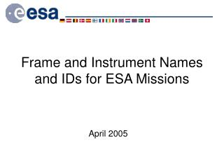 Frame and Instrument Names and IDs for ESA Missions