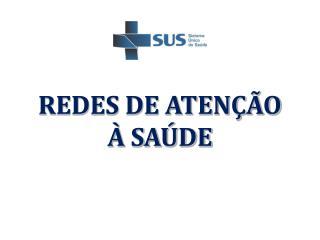 REDES DE ATEN��O  � SA�DE