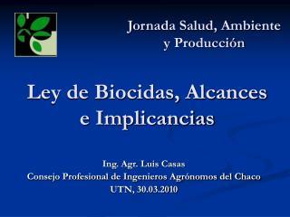 Ley de Biocidas, Alcances e Implicancias