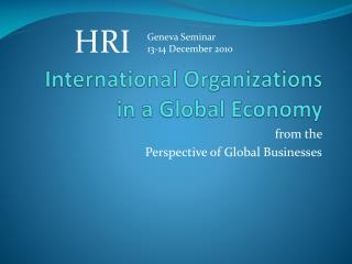 International  Organizations in a Global  Economy