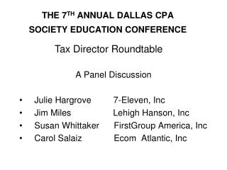THE 7 TH  ANNUAL DALLAS CPA SOCIETY EDUCATION CONFERENCE