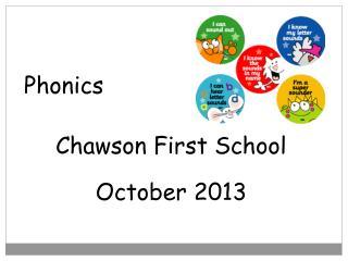 Phonics  Chawson First School October 2013