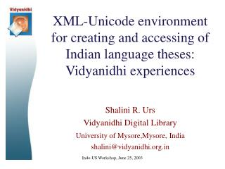 Shalini R. Urs Vidyanidhi Digital Library University of Mysore,Mysore, India