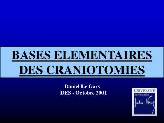 BASES ELEMENTAIRES DES CRANIOTOMIES