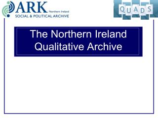 The Northern Ireland  Qualitative Archive